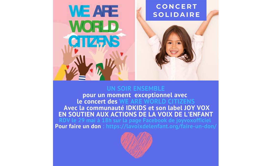 RDV vendredi 29 mai pour « UN SOIR ENSEMBLE » solidaire avec les WE ARE WORLD CITIZENS et la Voix de l'enfant !